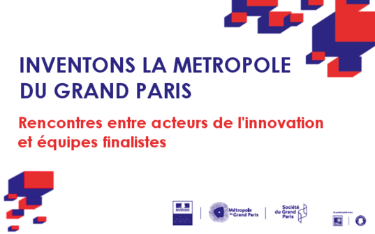4 meet-up d'Inventons la Métropole du Grand Paris à partir du 24 avril
